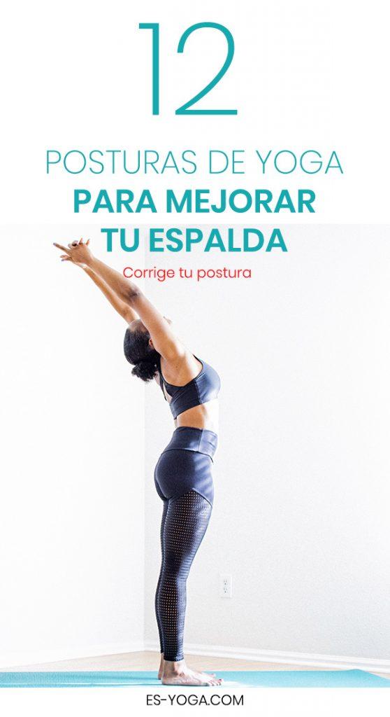 12 Posturas de Yoga para aliviar el dolor en la espalda y mejorar la correcta postura corporal en el día a día